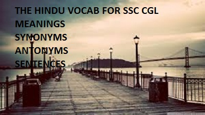 THE HINDU VOCAB FOR SSC CGL AND BANK EXAMS